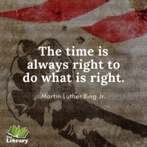 MLK graphic - The time is always right to do what is right quote if with fist